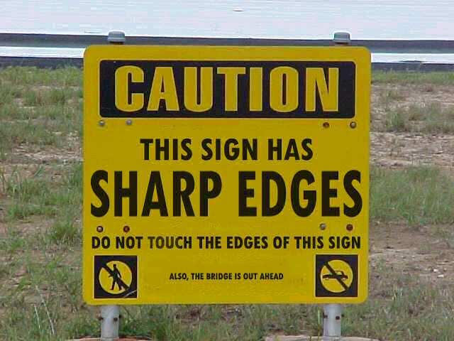 this-sign-has-sharp-edges.jpg.c33324ee29126abfb07ae4770d3ef39c.jpg