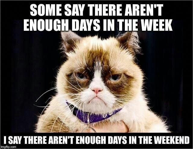 Not enough days in Weekend 1e732badb.jpg