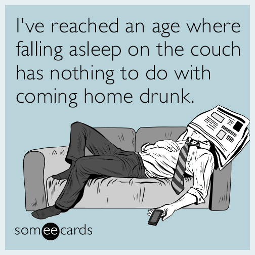 age-old-fall-asleep-couch-coming-home-drunk-funny-ecard-WJr.png