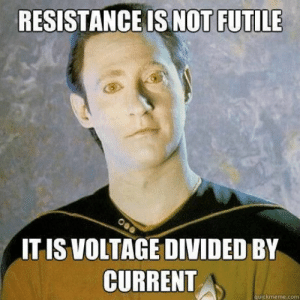 resistance-is-not-futile-it-is-voltage-divided-by-current-52239889.png