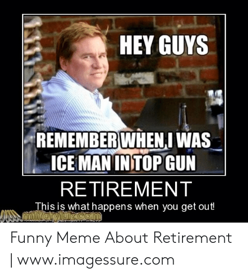 hey-guys-rememberwhenj-was-ice-man-in-top-gun-retirement-48911286.png