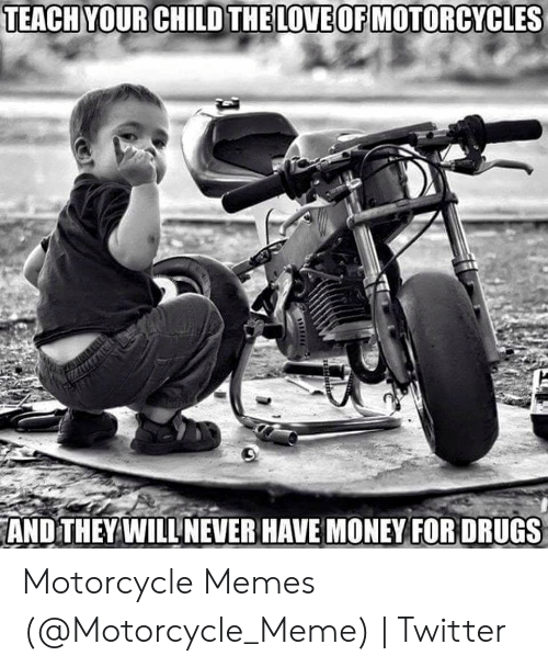 and-they-will-never-have-money-for-drugs-motorcycle-memes-52344715.png