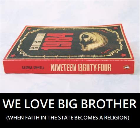 bigbrotherwhenthestatebecomesareligion.jpg