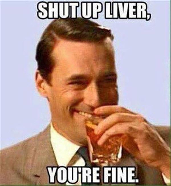 drinking-shut-up-liver-meme.jpg