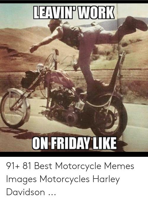 eavinwork-on-friday-like-91-81-best-motorcycle-memes-images-53398640.png