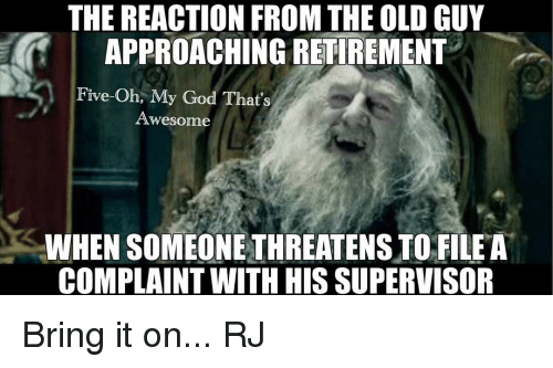 the-reaction-from-the-old-guy-approaching-retirement-five-oh-my-14599706.png