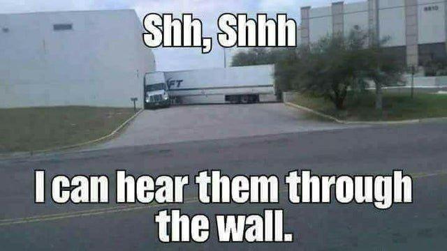 Truck-Memes-Truck-Listening-Through-Wall.jpg.32d719055c566382a10a707bbf7e1e6c.jpg