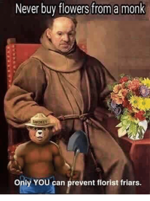 never-buy-flowers-froma-monk-only-you-can-prevent-florist-23716448.png.d967a32f94d340407769150a2778e6f6.png
